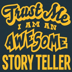 story teller trust me i am an awesome - T-shirt Homme