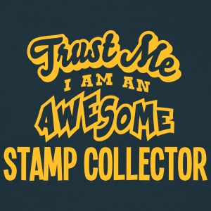 stamp collector trust me i am an awesome - Men's T-Shirt