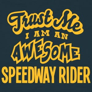 speedway rider trust me i am an awesome - Men's T-Shirt