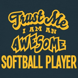 softball player trust me i am an awesome - T-shirt Homme