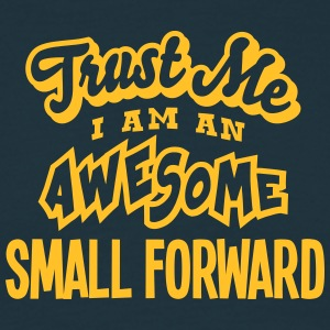 small forward trust me i am an awesome - Men's T-Shirt