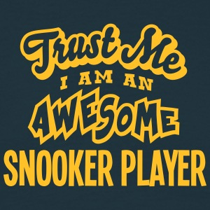 snooker player trust me i am an awesome - T-shirt Homme