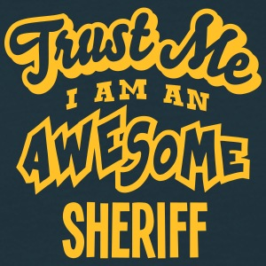 sheriff trust me i am an awesome - T-shirt Homme