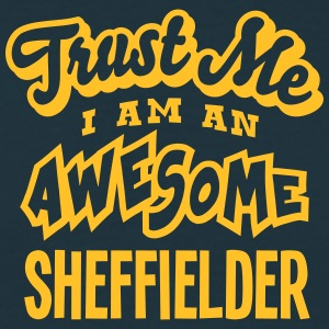 sheffielder trust me i am an awesome - Men's T-Shirt