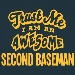second baseman trust me i am an awesome - T-shirt Homme