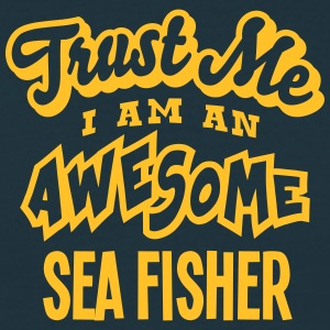 sea fisher trust me i am an awesome - T-shirt Homme