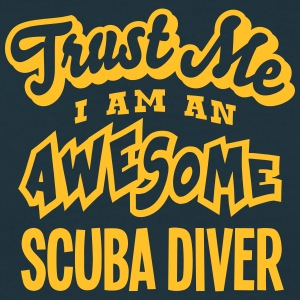 scuba diver trust me i am an awesome - T-shirt Homme