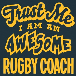 rugby coach trust me i am an awesome - Men's T-Shirt