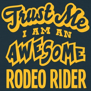 rodeo rider trust me i am an awesome - Men's T-Shirt