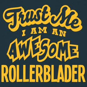 rollerblader trust me i am an awesome - Men's T-Shirt