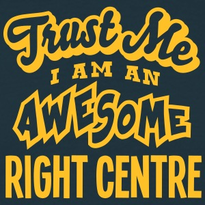 right centre trust me i am an awesome - Men's T-Shirt