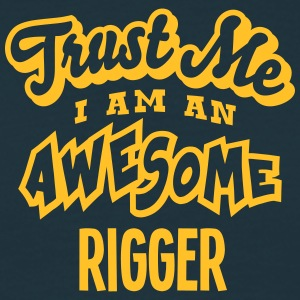 rigger trust me i am an awesome - T-shirt Homme