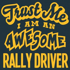 rally driver trust me i am an awesome - Men's T-Shirt