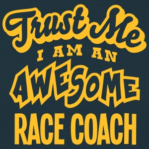 race coach trust me i am an awesome - T-shirt Homme