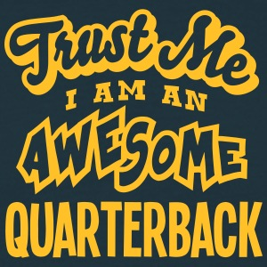 quarterback trust me i am an awesome - T-shirt Homme