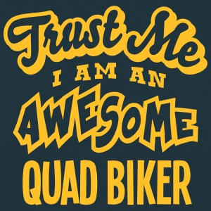 quad biker trust me i am an awesome - T-shirt Homme
