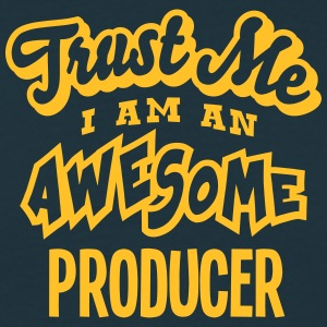 producer trust me i am an awesome - Men's T-Shirt