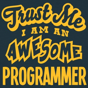 programmer trust me i am an awesome - T-shirt Homme