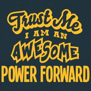 power forward trust me i am an awesome - Men's T-Shirt