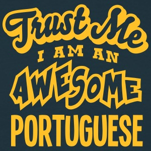 portuguese trust me i am an awesome - Men's T-Shirt