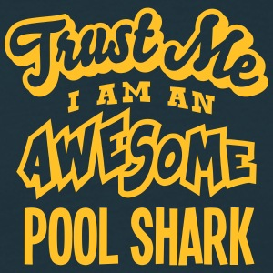 pool shark trust me i am an awesome - T-shirt Homme