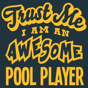 pool player trust me i am an awesome - Men's T-Shirt