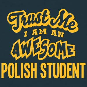 polish student trust me i am an awesome - Men's T-Shirt