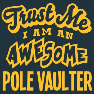pole vaulter trust me i am an awesome - T-shirt Homme