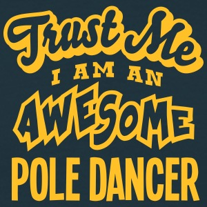 pole dancer trust me i am an awesome - T-shirt Homme
