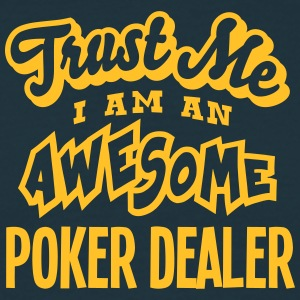 poker dealer trust me i am an awesome - T-shirt Homme