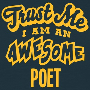 poet trust me i am an awesome - Men's T-Shirt