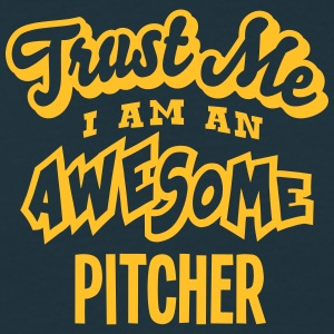 pitcher trust me i am an awesome - Men's T-Shirt
