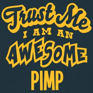 pimp trust me i am an awesome - Men's T-Shirt
