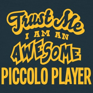 piccolo player trust me i am an awesome - Men's T-Shirt