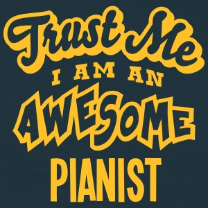 pianist trust me i am an awesome - Men's T-Shirt
