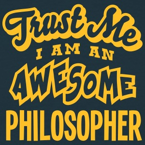 philosopher trust me i am an awesome - Men's T-Shirt
