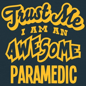 paramedic trust me i am an awesome - Men's T-Shirt