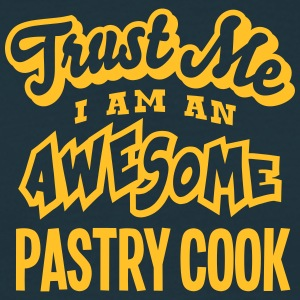 pastry cook trust me i am an awesome - Men's T-Shirt