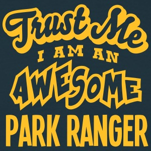 park ranger trust me i am an awesome - T-shirt Homme