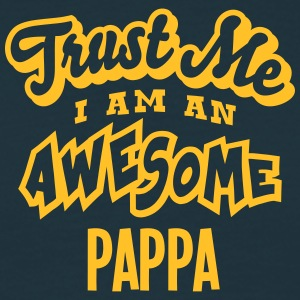 pappa trust me i am an awesome - Men's T-Shirt