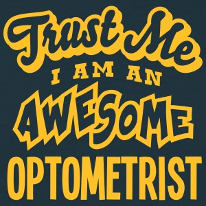 optometrist trust me i am an awesome - Men's T-Shirt