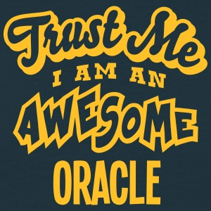 oracle trust me i am an awesome - Men's T-Shirt