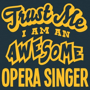 opera singer trust me i am an awesome - Men's T-Shirt