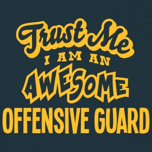 offensive guard trust me i am an awesome - T-shirt Homme