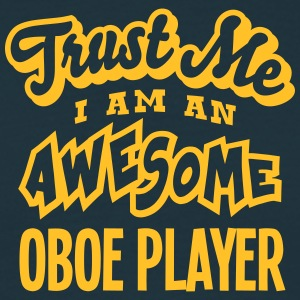 oboe player trust me i am an awesome - Men's T-Shirt