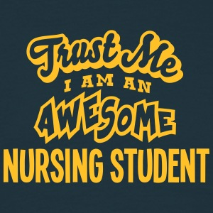 nursing student trust me i am an awesome - Men's T-Shirt