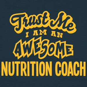 nutrition coach trust me i am an awesome - Men's T-Shirt