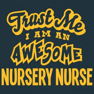 nursery nurse trust me i am an awesome - Men's T-Shirt