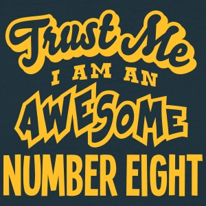 number eight trust me i am an awesome - Men's T-Shirt