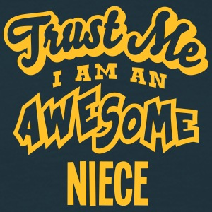 niece trust me i am an awesome - Men's T-Shirt